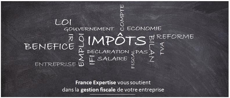 Suivi de la fiscalité / fiscal de votre entreprise, impôts déclaration - France Expertise Expert-comptable